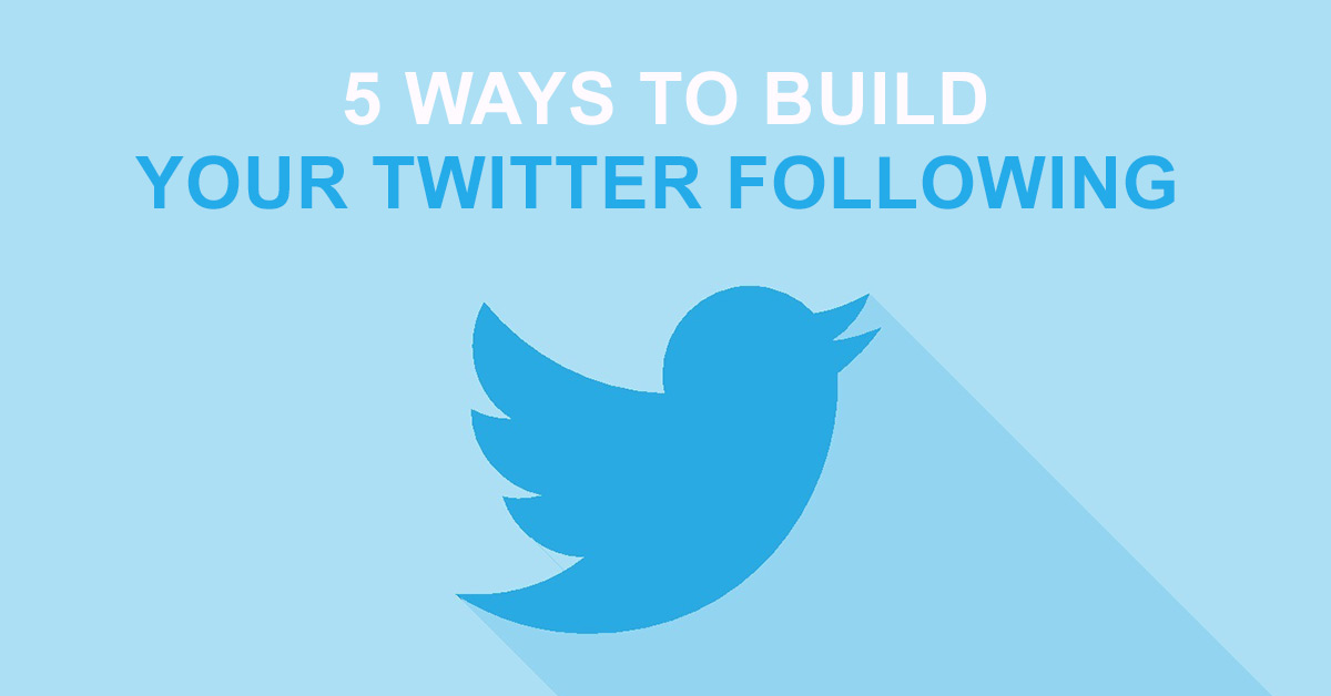 5 Ways to Build Your Twitter Following